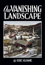 Our Vanishing Landscape : Dover Books on Americana - Eric Sloane