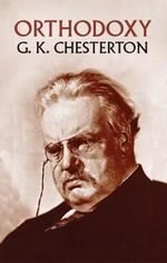 Orthdoxy - G. K. Chesterton