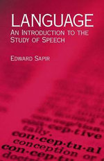 Language : An Introduction to the Study of Speech - Edward Sapir