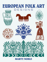 European Folk Art Designs : Dover Pictorial Archive - Marty Noble