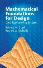 Mathematical Foundations for Design : Civil Engineering Systems - Robert M. Stark