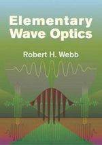 Elementary Wave Optics : Dover Books on Physics - Robert Howard Webb