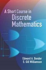 A Short Course in Discrete Mathemat - Edward A. Bender