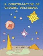 A Constellation of Origami Polyhedra - John Montroll