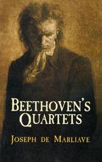 Joseph De Marliave : Beethoven's Quartets - Joseph de Marliave