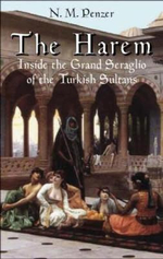 The Harem : Inside the Grand Seraglio of the Turkish Sultans - N.M. Penzer