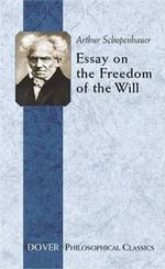 Essay on the Freedom of the Will : Dover Philosophical Classics - Arthur Schopenhauer