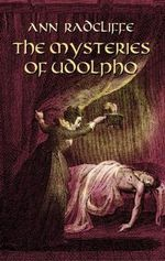 The Mysteries of Udolpho : A Romance - Ann Ward Radcliffe