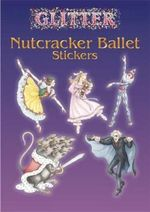 Glitter Nutcracker Ballet Stickers - Darcy May