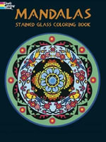Mandalas Stained Glass Coloring Book : Dover Design Stained Glass Coloring Book - Marty Noble