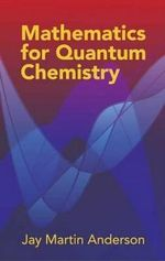 Mathematics for Quantum Chemistry - Jay Martin Anderson