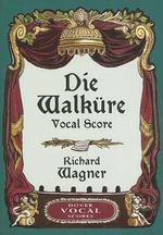 Richard Wagner : Die Walkure Vocal Score - Richard Wagner