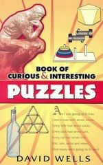 Book of Curious and Interesting Puzzles : Dover Recreational Math - David Wells