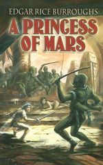 A Princess of Mars : Modern Library Classics Ser. - Edgar Rice Burroughs