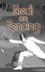 Nadi on Fencing - Aldo Nadi