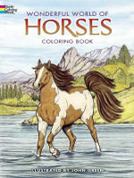 Wonderful World of Horses Coloring Book : Dover Nature Coloring Book - John Green