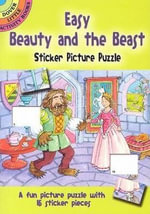 Easy Beauty and the Beast Sticker Picture Puzzle : Dover Little Activity Books (Paperback) - Cathy Beylon