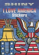 Shiny I Love America Stickers : Dover Stickers - Marty Noble