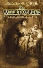 The Valley of Fear : A Sherlock Holmes Novel - Sir Arthur Conan Doyle