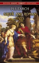 Greek and Roman Lives - Plutarch
