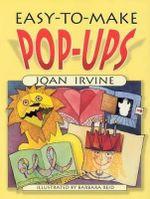 Easy-to-Make Pop-Ups - Joan Irvine
