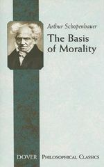 The Basis of Morality - Arthur Schopenhauer