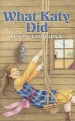 What Katy Did - Susan Coolidge
