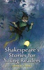 Shakespeare's Stories for Young Readers : Dover Children's Classics - E. Nesbit