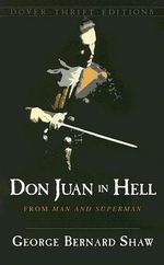 Don Juan in Hell : From Man and Superman - George Bernard Shaw