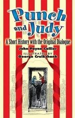 Punch and Judy : A Short History with the Original Dialogue - John Payne Collier