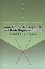 Semi-Simple Lie Algebras and Their Representations - Robert N. Cahn