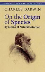 On the Origin of Species : By Means of Natural Selection - Charles Darwin