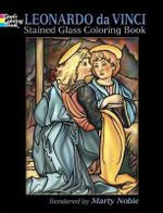 Leonardo da Vinci Stained Glass Coloring Book - Leonardo Da Vinci