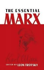 The Essential Marx - Leon Trotsky