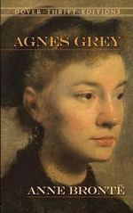 Agnes Grey : Dover Thrift Editions - Anne Bronte