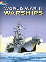 World War II Warships : Dover History Coloring Book - John  Batchelor