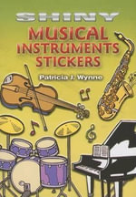 Shiny Musical Instruments Stickers : Dover Little Activity Books Stickers - Patricia J. Wynne