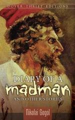 Diary of a Madman : And Other Stories - Nikolai Vasilievich Gogol