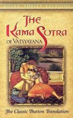 The Kama Sutra of Vatsyayana : The Classic Burton Translation - Mallanaga Vatsyayana