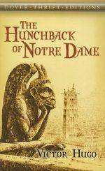 The Hunchback of Notre Dame : Dover Thrift Editions - Victor Hugo