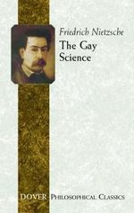 The Gay Science - Friedrich Wilhelm Nietzsche