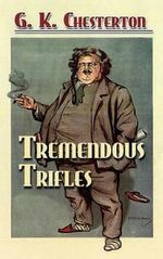 Tremendous Trifles : Dover Books on Literature & Drama - G. K. Chesterton