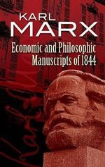 Economic and Philosophic Manuscripts of 1844 : Dover Books on Western Philosophy - Karl Marx