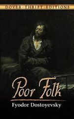 Poor Folk : Dover Thrift Editions - Fyodor Dostoyevsky