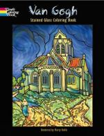 Van Gogh Stained Glass Coloring Book : Dover Stained Glass Coloring Book - Marty Noble