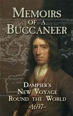Memoirs of a Buccaneer : Dampier's New Voyage Round the World, 1697 - William Dampier