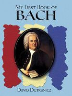 My First Book of Bach : Favourite Pieces in Easy Piano Arrangements