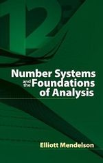 Number Systems and the Foundations of Analysis : Dover Books on Mathematics - Elliott Mendelson