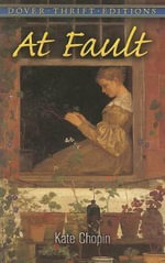 At Fault : Dover Thrift Editions - Kate Chopin