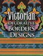 Victorian Decorative Borders and Designs : Dover Pictorial Archives - Christopher Dresser